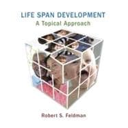 Life Span Development : A Topical Approach