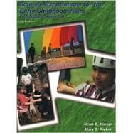 Science Experiences for the Early Childhood Years : An Integrated Approach
