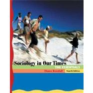 Sociology in Our Times The Essentials (with CD-ROM and InfoTrac)