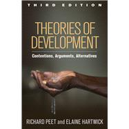 Theories of Development, Third Edition Contentions, Arguments, Alternatives