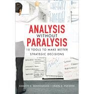 Analysis Without Paralysis 10 Tools to Make Better Strategic Decisions (paperback)