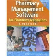 Pharmacy Management Software for Pharmacy Technicians : A Worktext