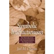 Symbolic Interactionism : An Introductionn Interpretation- (Value Pack W/MySearchLab)
