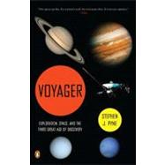 Voyager : Exploration, Space, and the Third Great Age of Discovery