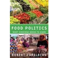 Food Politics What Everyone Needs to Know