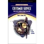 Customer Service : Career Success Through Customer Satisfaction
