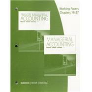 Working Papers, Volume 2, Chapters 16-27 for Warren/Reeve/Duchac�s Managerial Accounting, 13th + Financial & Managerial Accounting, 13th