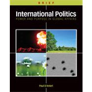 International Politics: Power and Purpose in Global Affairs, Brief Edition, 1st Edition