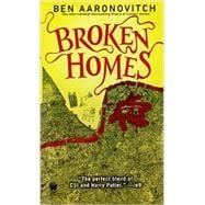Broken Homes A Rivers of London Novel