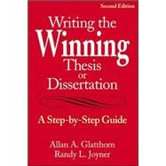 Writing the Winning Thesis or Dissertation : A Step-by-Step Guide