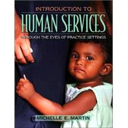 Introduction to Human Services : Through the Eyes of Practice Settings