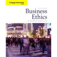 Cengage Advantage Books: Business Ethics: A Textbook with Cases, 7th Edition