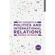 Key Concepts in Politics and International Relations 9781137489616R