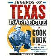 Legends of the Texas Barbecue Cookbook