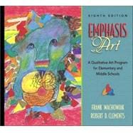 Emphasis Art : A Qualitative Art Program for Elementary and Middle Schools