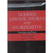 Modern Japanese Swords and Swordsmiths From 1868 to the Present