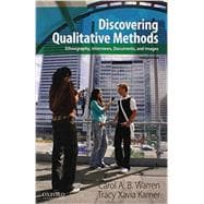 Discovering Qualitative Methods Ethnography, Interviews, Documents, and Images