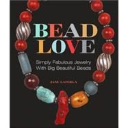 Bead Love Simply Fabulous Jewelry with Big Beautiful Beads