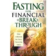 Fasting for Financial Breakthrough A Guide to Uncovering God's Perfect Plan for Your Finances