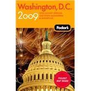 Fodor's Washington, D. C. 2009 : With Mount Vernon, Alexandria and Annapolis