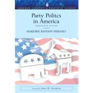 Party Politics in America (Longman Classics in Political Science)