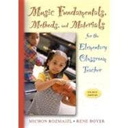 Music Fundamentals, Methods, and Materials for the Elementary Classroom Teacher (with Audio CD)
