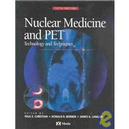 Nuclear Medicine and PET : Technology and Techniques