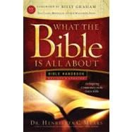 What the Bible Is All About Handbook-Revised-KJV Edition Bible Handbooks - An Inspired Commentary on the Entire Bible