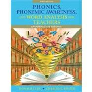 Phonics, Phonemic Awareness, and Word Analysis for Teachers An Interactive Tutorial