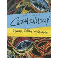 Criminology Theories, Patterns, and Typologies