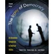 The Irony of Democracy: An Uncommon Introduction to American Politics, 15th Edition