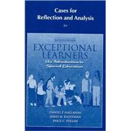 Cases for Reflection and Analysis for Exceptional Learners : Introduction to Special Education
