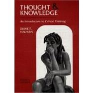 Thought and Knowledge: An Introduction to Critical Thinking, 4th Edition