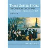 These United States: The Questions of Our Past, Concise Edition, Volume 2: Since 1865 (Chapters 16-31)
