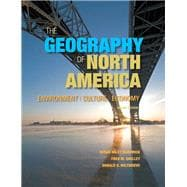 The Geography of North America Environment, Culture, Economy