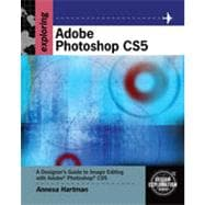 Exploring Adobe Photoshop CS5, 1st Edition