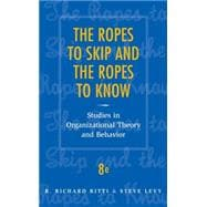 The Ropes to Skip and the Ropes to Know: Studies in Organizational Theory and Behavior, 8th Edition
