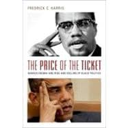 The Price of the Ticket Barack Obama and the Rise and Decline of Black Politics