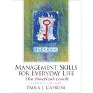 Management Skills for Everyday Life : The Practical Coach