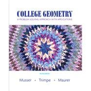College Geometry : A Problem Solving Approach with Applications