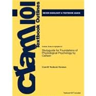 Outlines and Highlights for Foundations of Physiological Psychology by Carlson, Isbn : 0205519407