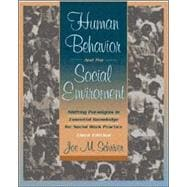Human Behavior and the Social Environment : Shifting Paradigms in Essential Knowledge for Social Work Practice
