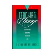 Teaching to Change Lives : Seven Proven Ways to Make Your Teaching Come Alive