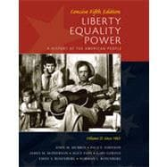 Liberty, Equality, Power: A History of the American People, Vol. II: Since 1863, Concise Edition, 5th Edition