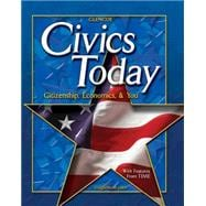 Civics Today; Citizenship, Economics, and You, Student Edition