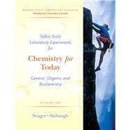 Safety Scale Laboratory Experiments for Chemistry for Today : General, Organic, and Biochemistry