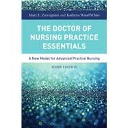 The Doctor of Nursing Practice Essentials: A New Model for Advanced Practice Nursing