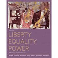 Liberty, Equality, Power: A History of the American People, 6th Edition