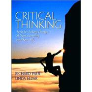 Critical Thinking : Tools for Taking Charge of Your Learning and Your Life