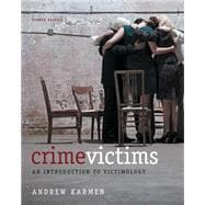 Crime Victims : An Introduction to Victimology